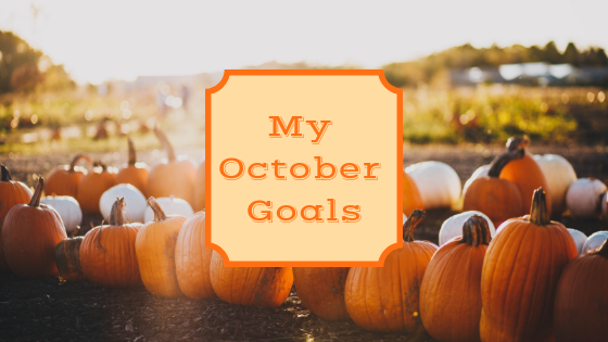 My October Goals